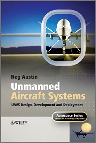 Unmanned Air Systems Uav Design Development And Deployment Austin Reg 9780470058190 Amazon Com Books