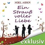 Ein Strauß voller Liebe | Noel Aiden