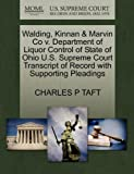 Walding, Kinnan and Marvin Co V. Department of Liquor Control of State of Ohio U. S. Supreme Court Transcript of Record with Supporting Pleadings, Charles P. Taft, 1270296000