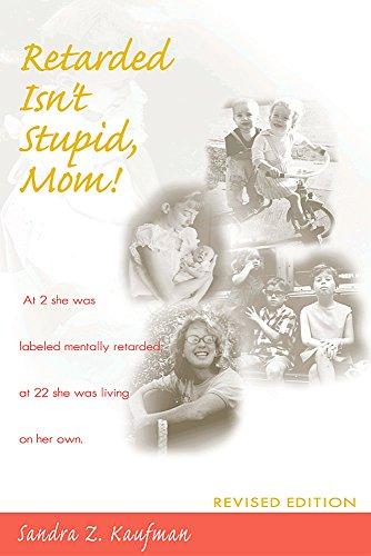 Retarded Isn't Stupid, Mom! Revised Edition