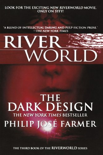 The Dark Design: The Third Book of the Riverworld Series