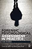 Forensic Psychological Assessment in Practice: Case Studies