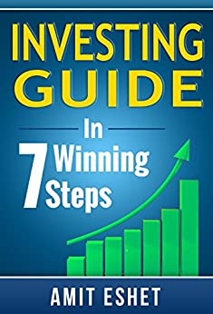 Investing Guide - How to Invest In 7 Winning Steps (Money Management Series) by [Eshet, Amit]