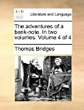 The Adventures of a Bank-Note In, Thomas Bridges, 1170653464
