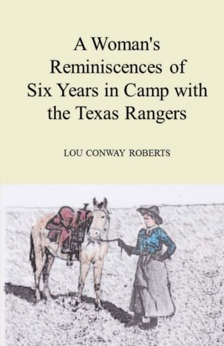 Read Online A Woman's Reminiscences of Six Years in Camp with the Texas Rangers PDF