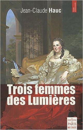 Téléchargement Trois femmes des Lumières pdf, epub ebook