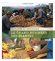 Le grand business des plantes. Richesse et démesure par Florence Thinard