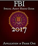 FBI Special Agent Hiring Guide 2017 - Application & Phase One: FBI