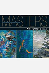 Masters: Art Quilts, Vol. 2: Major Works by Leading Artists Paperback