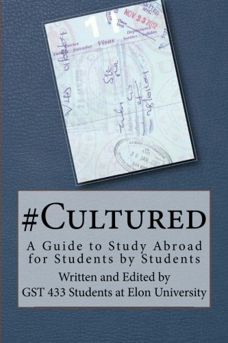 # Cultured: A Guide to Study Abroad for Students by Students