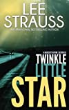 Twinkle Little Star: a sci-fi mystery suspense (A Nursery Rhyme Suspense) (Volume 4)