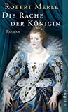 Die Rache der Königin: Roman (Fortune de France, Band 12)