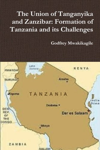 The Union of Tanganyika and Zanzibar:  Formation of Tanzania and its Challenges