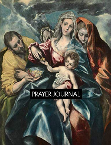 (Prayer Journal: The Holy Family with Mary Magdalen, c. 1590-1595. El Greco)
