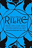 Rilke on Love and Other Difficulties, Rainer Maria Rilke and John J. L. Mood, 0393310981