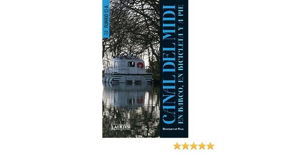 Rumbo A Canal Del Midi: Amazon.es: Almoyner, Montserrat Rius: Libros