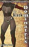 The Black Dominatrix: Tony the Pizza Guy's Erotic Adventures Book #7