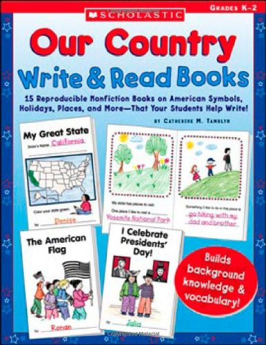 Our Country Write & Read Books: 15 Reproducible Nonfiction Books on American Symbols, Holidays, Places, and More—That Your Students Help Write! (Bald Eagle American Symbol Facts For Kids)