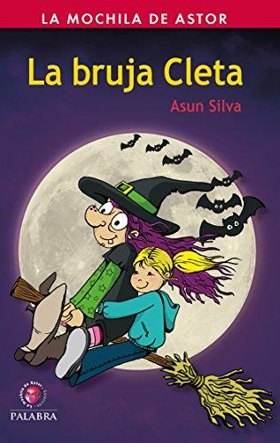 La bruja Cleta (La Mochila de Astor. Serie Roja) (Spanish Edition)