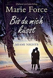 Bis du mich küsst (Miami Nights 1) (German Edition)