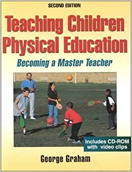 Book Teaching Children Physical Education: Becoming a Master Teacher with CDROM and Other by George Graham (2001-01-03)