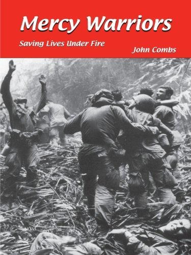 Download Mercy Warriors: Saving Lives Under Fire PDF