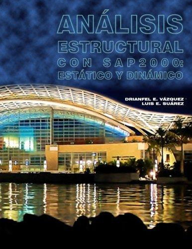 Analisis Estructural con SAP2000: Estatico y Dinamico (Spanish Edition)