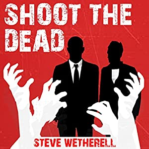 Shoot the Dead Audiobook