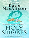 Holy Smokes, Katie MacAlister, 1410406407