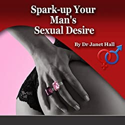 How to Spark Up Your Man's Sexual Desire