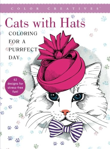 Cats With Hats Coloring For A Purrfect Day The Editors Of Color Creatives 9781683305965 Amazon Books