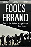 Book cover from Fools Errand: Time to End the War in Afghanistanby Scott Horton