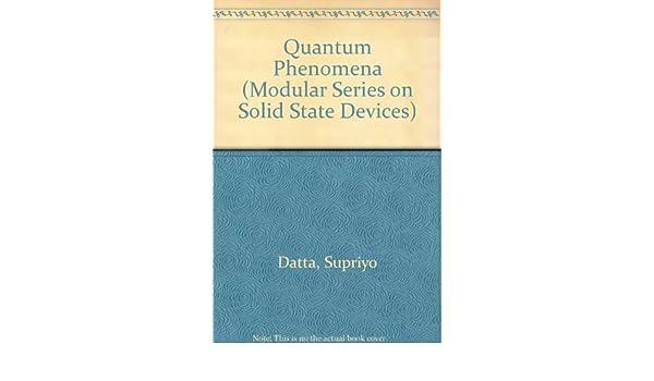 Quantum Phenomena (Modular Series on Solid State Devices 6160739517e14
