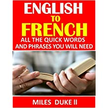 English to French: All The Quick Words And Phrases You Will Need
