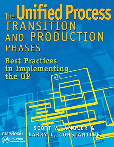 The Unified Process Transition and Production Phases: Best Practices in Implementing the UP (Deployment Process Best Practices)
