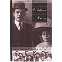 Stubborn Twig: Three Generations in the Life of a Japanese-American Family