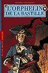 L orphelin de la bastille: T. 1 : L orphelin de la Bastille par Bonhomme
