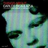 Carlos Bica & Azul-Things About by Carlos Bica (2014-08-03)