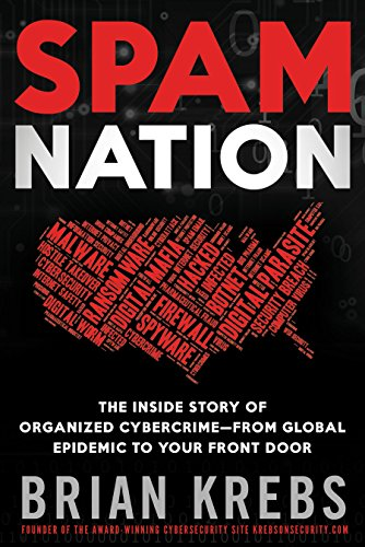 Spam Nation  The Inside Story Of Organized Cybercrime From Global Epidemic To Your Front Door