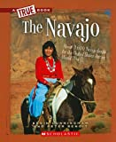The Navajo (True Books: American History (Paperback))