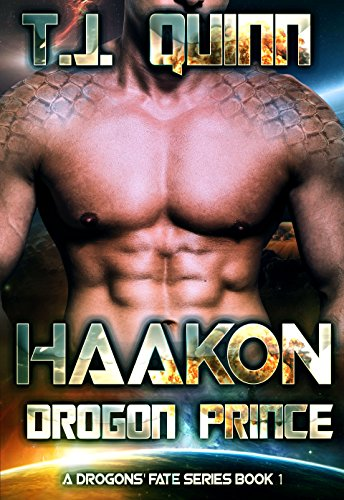 Haakon, The Drogon Prince: SciFi Alien Soul Mates Romance (A Drogons Fate Series Book 2)