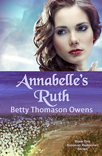 Annabelle's Ruth (The Kinsman Redeemer Series Book 1) by [Owens, Betty Thomason]