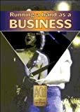 Running a Band as a Business, Phil Brookes, Ian Edwards, Bruce Dickinson, 1870775627
