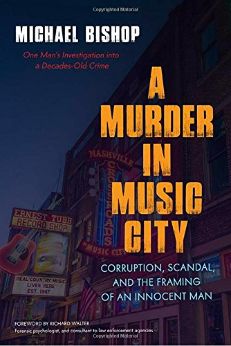 Image of A Murder in Music City: Corruption, Scandal, and the Framing of an Innocent Man