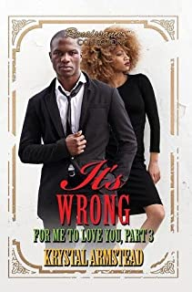 Book Cover: It's Wrong for Me to Love You, Part 3: Renaissance Collection