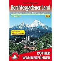 Berchtesgadener Land: Die schönsten Tal- und Höhenwanderungen. 51 Touren. Mit extra Tourenkarte. Mit GPS-Tracks (Rother Wanderführer)
