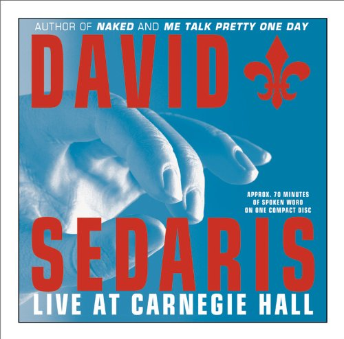 david sedaris live at carnegie hall david sedaris  david sedaris live at carnegie hall david sedaris 9781586215644 com books