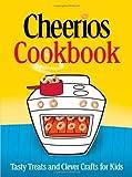 Cheerios Cookbook, Betty Crocker Editors, 0764596098