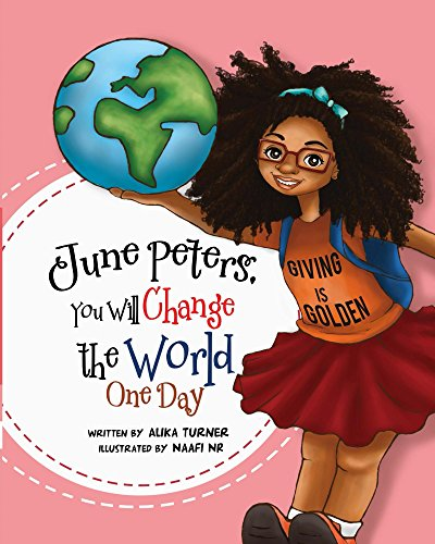 June Peters, You Will Change The World One Day by [Turner, Alika]