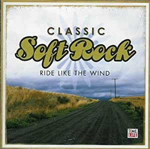 Time Life Classic Soft Rock: Ride Like the Wind
